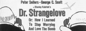 Poster for Stanley Kubrik's 1964 classic Dr. Strangelove. A cartoon shows the bacsks of two men's heads, on the phone to each other. The full title of the film is written in-between them: 'Dr Strangelove or: how I learned to stop worrying and love the bomb'